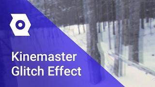 Kinemaster Glitch Effect Tutorial