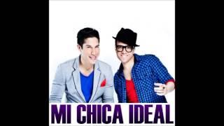 Mi chica Ideal  - Chino y Nacho   2013