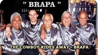 THE COWBOY RIDES AWAY - BRAPA