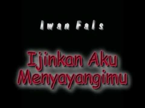 Iwan FalsIjinkan Aku Menyayangimu With Lyricwmv