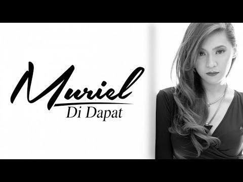 Muriel - 'Di Dapat (Lyric Video)