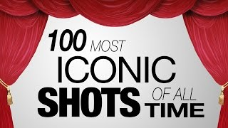 100 Most Iconic Shots of All Time