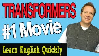 English Listening Lesson from Paramount Pictures: Transformers. Learn Some Difficult English Vocab
