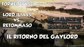 [HOI IV 1 vs 1 Live] - LORD ILIASS VS TOMMASO - Il ritorno del Gaylord