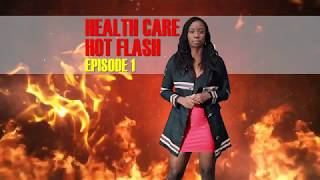 Health Care Hot Flash - Episode 1