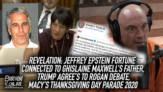 Jeffrey Epstein Fortune Connected To Ghislaine Maxwell's Father, Trump Agrees To Joe Rogan Debate