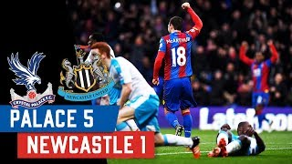 Crystal Palace 5-1 Newcastle United | CLASSIC PALACE