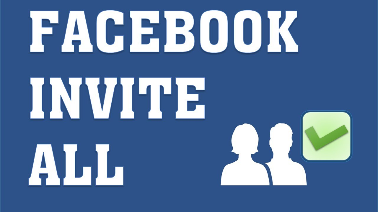 How To Invite All Friends On Facebook 2018 Youtube