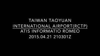 Taiwan Taoyuan International Airport ATIS INFORMATIO ROMEO 2015.04.21 210301Z(RCTP)