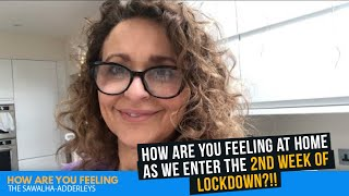 How are YOU Feeling At HOME as we ENTER the 2nd Week of LOCKDOWN?!!