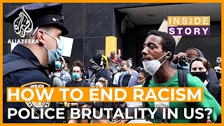 How can racism and alleged police brutality in the US be brought to an end? I Inside Story