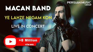 MACAN Band - Ye Lahze Negam Kon - Live In Concert ( ماکان بند - اجرای زنده ی آهنگ یه لحظه نگام کن )