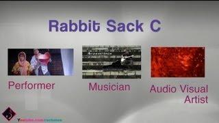 Rabbit Sack C's Showreel (Performer, Musician, AV Artist) (RSC Tunes)