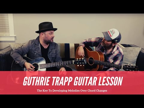 Guthrie Trapp - How To Develop Melodic Phrasing Over Chord Changes - Acoustic Guitar Lesson