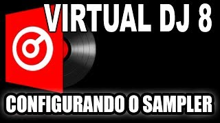 VIRTUAL DJ 8 - CONFIGURANDO SAMPLER
