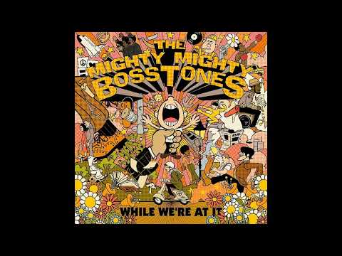 The Mighty Mighty Bosstones - while we re at it (full album 2018)