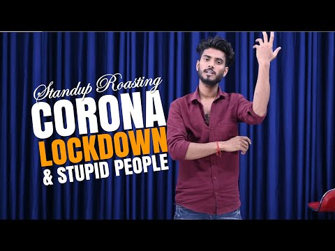CORONA, Lockdown & Stupid People    Stand Up Roasting    Aditya Mehta