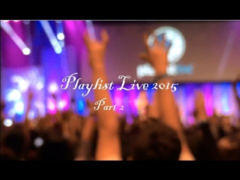 Playlist Live 2015 Part 2 w/ TREVOR MORAN, KIAN LAWLEY, ETC.