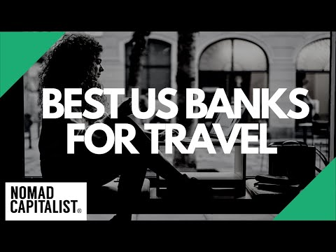 The Best US Banks For Global Citizens
