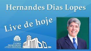 HERNANDES DIAS LOPES. Live dia 19/05/2020