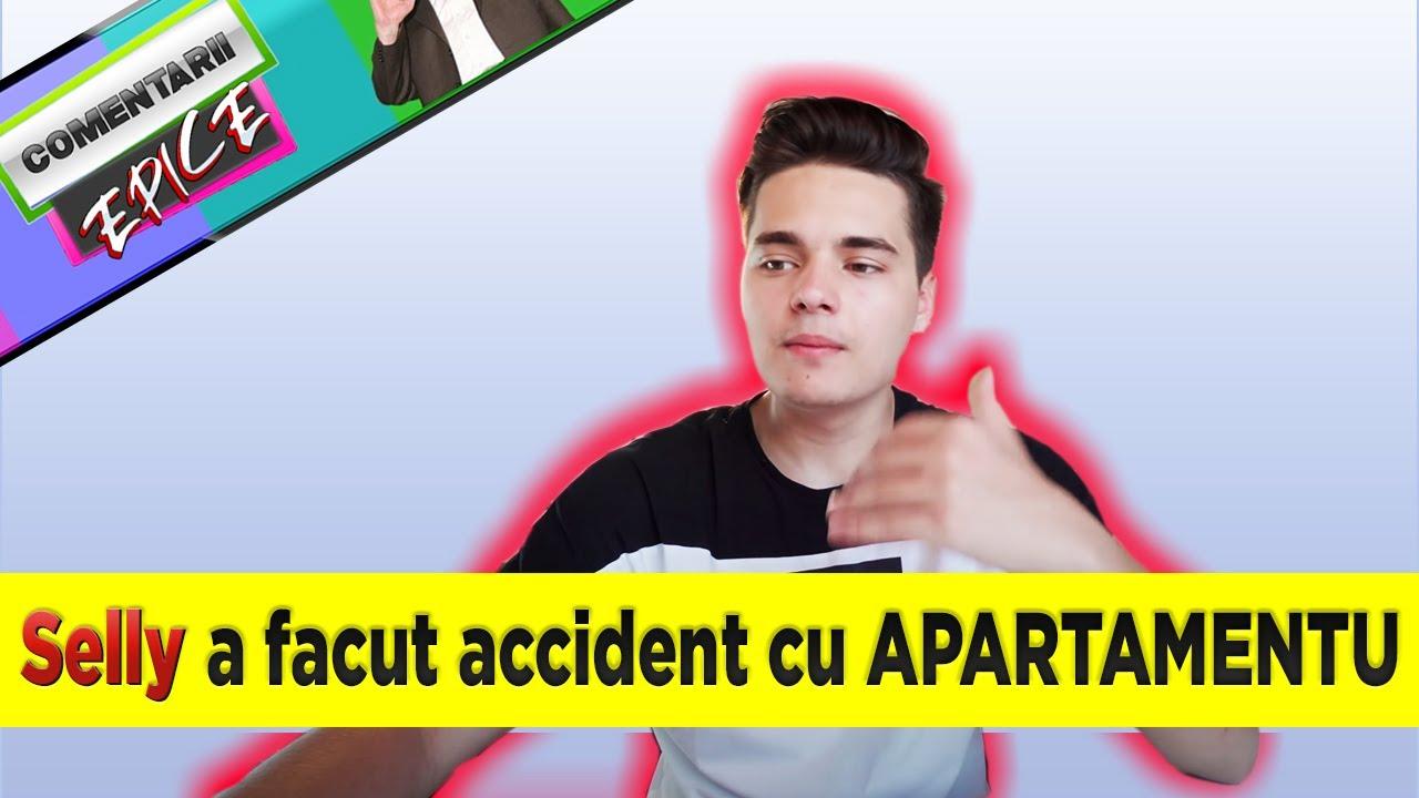 Cometarii Epice - Selly a facut accident cu Apartamentu !