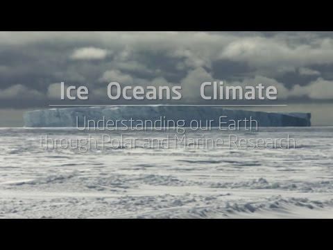 Ice, Oceans and Climate - Understanding our Earth through Polar and Marine Research