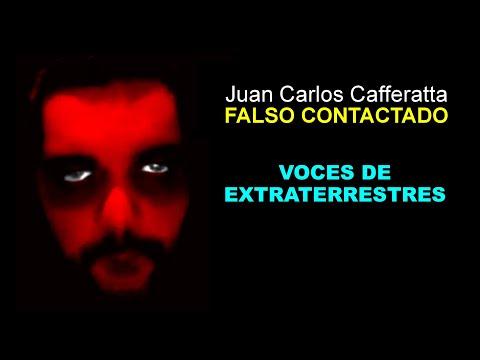 Juan Carlos Cafferatta - FALSO CONTACTADO - Voces de extraterrestres 2