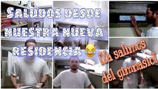 SALUDOS DESDE NUESTRA NUEVA RESIDENCIA / YA SALIMOS DEL GIMNASIO 🥳🥳