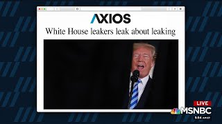 White House leakers leak about leaking