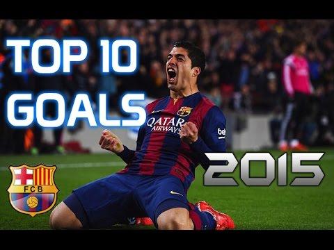 Luis Suarez ● Top 10 Goals ● 2014/15 ● FC Barcelona HD