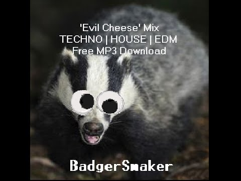 'Evil Cheese' Mix | Techno 'Tech House' 'House Music' Progressive Electro Free MP3 Download