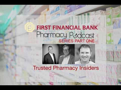 Trusted Pharmacy Insiders - First Financial Bank (Vol 1) PPN Episode 674