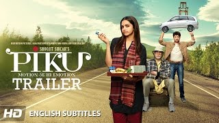 PIKU Official Trailer with Subtitles | Amitabh Bachchan, Deepika Padukone, Irrfan Khan