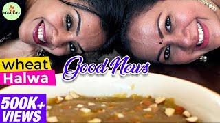 Good Newzz Wheat Halwa   Ft. Archana & Ann   Wow Life