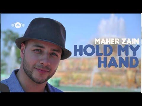 Maher Zain - Hold My Hand