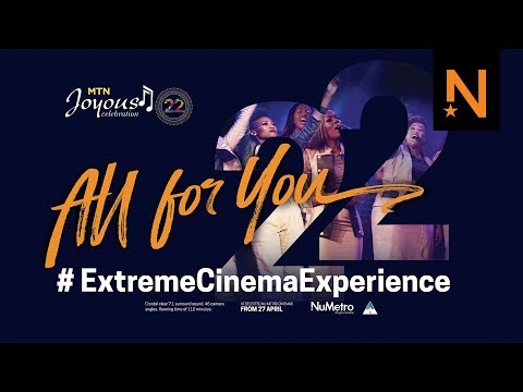 'MTN Joyous Celebration 22: All for You #ExtremeCinemaExperience' Official Trailer HD