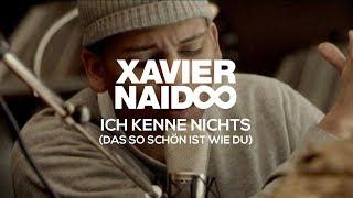 Xavier Naidoo - Ich Kenne Nichts  Das So Schön Ist Wie Du