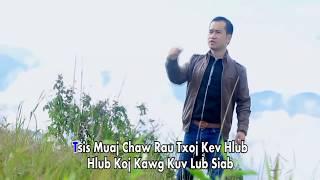 Hlub koj Zoo Li Cua Tshuab ( MUSIC VIDEO ) BY LeeKong Xiong