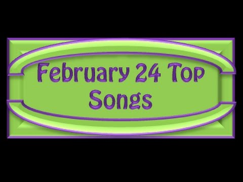 February 24 Top Songs