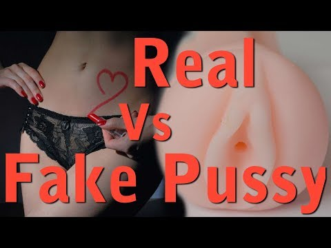 Real Woman Vs Sex Toy Aka Fake Pussy MgTow