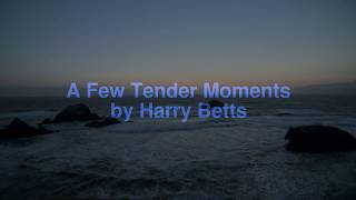 A Few Tender Words - Harry Betts