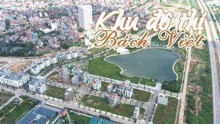 Toàn Cảnh Khu Đô Thị Bách Việt Thành Phố Bắc Giang | Bach Viet Lake Garden