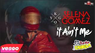 Kygo ft. Selena Gomez  It ain