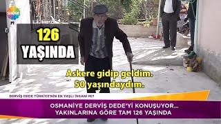 Derviş Dede, Türkiye'nin en yaşlı insanı mı?
