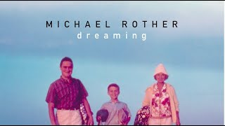 Michael Rother - Dreaming (official video)