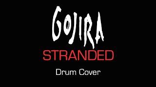 Gojira - STRANDED Drum Cover [HD] (Charles Phily - LUTECE | CHABTAN | GORGON)