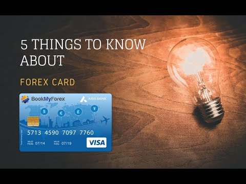 5 Things You Need To Know About Forex Cards.