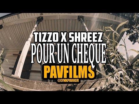TIZZO X SHREEZ - POUR UN CHEQUE   Shot by PAVFILMS