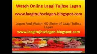 Watch Online Laagi tujhse lagan 23rd July 2010