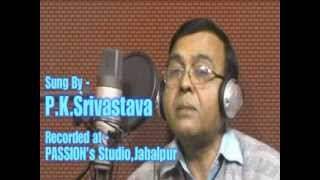 Zindagi Ka Safar By  P K Srivastava, Recorded at PASSION
